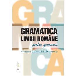 Gramatica limbii romane pentru gimnaziu - Gabriela Pana Dindelegan, editura Univers Enciclopedic