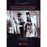 Imaginea etnicilor germani la romanii din Transilvania dupa 1918: judetul Sibiu: interviuri - Cosmin Budeanca, editura Cetatea De Scaun