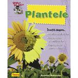 Vreau sa stiu - Plantele - Richard Robinson, editura Teora
