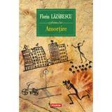 Amortire - Florin Lazarescu, editura Polirom