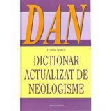 Dictionar actualizat de neologisme - Florin Marcu, editura Saeculum I.o.