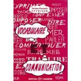 Vocabulaire et communication - Nicolae-Florentin Petrisor, editura Carminis