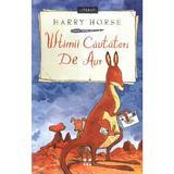 Ultimii cautatori de aur - Harry Horse, editura Pandora