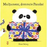 Multumesc, domnule Panda! - Steve Antony, editura Pandora