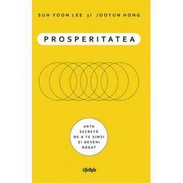 Prosperitatea - Suh Yoon Lee, Jooyun Hong, editura Lifestyle