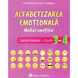 Alfabetizarea emotionala. Mallul emotiilor - Caietul elevului - Clasele 3-4 - Florentina Stoian Cristescu, editura Carminis