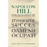 17 pasi spre succes pentru oamenii ocupati - napoleon hill