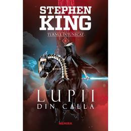 Lupii din Calla (Seria Turnul întunecat partea a V-a ed. 2019) autor Stephen King editura Nemira