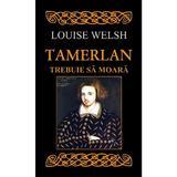 Tamerlan trebuie sa moara - Louise Welsh, editura Rao