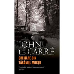 Chemare din Taramul Mortii - John Le Carre, editura Rao