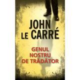 Genul nostru de tradator - John Le Carre, editura Rao