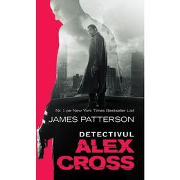 Detectivul Alex Cross - James Patterson, editura Rao