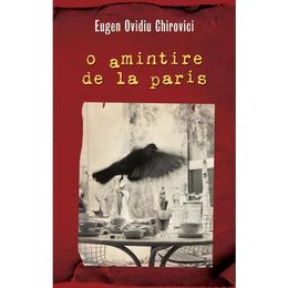O amintire de la Paris - Eugen Ovidiu Chirovici, editura Rao