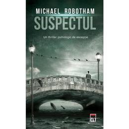 Suspectul - Michael Robotham, editura Rao