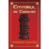 Cititorul de cadavre - Antonio Garrido, editura Rao