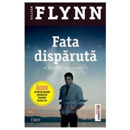 Fata disparuta - Gillian Flynn, editura Trei