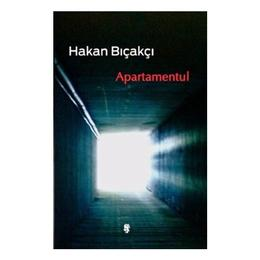 Apartamentul - Hakan Bicakci, editura Univers