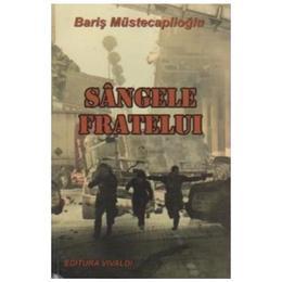 Sangele fratelui - Baris Mustecaplioglu, editura Vivaldi