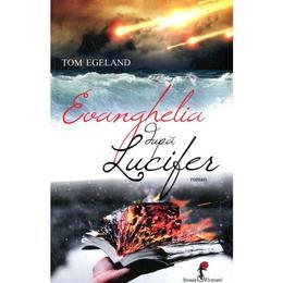 Evanghelia dupa Lucifer - Tom Egeland, editura All