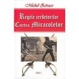Regele cersetorilor. Curtea Miracolelor - Michel Zevaco, editura Dexon