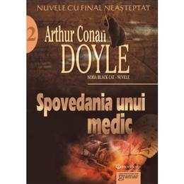 Spovedania unui medic. Nuvele - Arthur Conan Doyle, editura Gramar