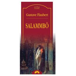 Salammbo - Gustave Flaubert, editura Leda