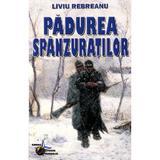 Padurea spanzuratilor - Liviu Rebreanu, editura Steaua Nordului