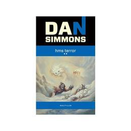 Hms terror vol.1+2 - Dan Simmons, editura Nemira