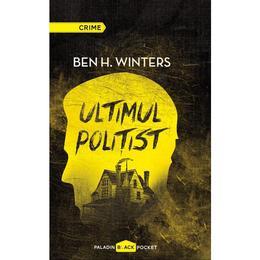 Ultimul politist - Ben H. Winters, editura Paladin