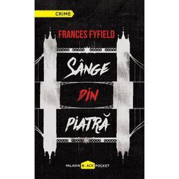 Sange din piatra - Frances Fyfield, editura Paladin