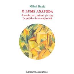 O lume anapoda - Mihai Baciu, editura Institutul European
