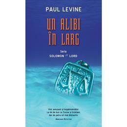 Un alibi in larg - Paul Levine, editura Rao