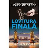 Lovitura finala - Michael Dobbs, editura Rao