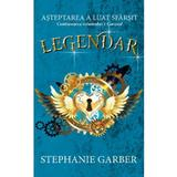 Legendar - Stephanie Garber, editura Rao