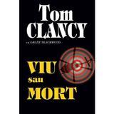 Viu sau mort - Tom Clancy, editura Rao