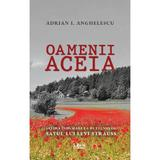 Oamenii aceia - Adrian I. Anghelescu, editura Libris Editorial