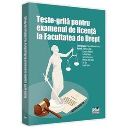 Teste-grila pentru examenul de licenta la facultatea de drept - Elena-Mihaela Fodor, editura Pro Universitaria