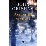 Avocatul strazii ed.2014 - John Grisham, editura Rao