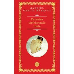 Povestea tarfelor mele triste (Rao Clasic) - Gabriel Garcia Marquez, editura Rao
