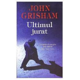Ultimul jurat ed.2014 - John Grisham, editura Rao