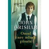 Omul care aduce ploaia ed.2014 - John Grisham, editura Rao