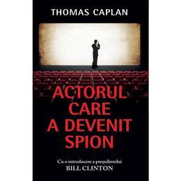 Actorul care a devenit spion - Thomas Caplan, editura Rao