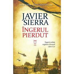 Ingerul Pierdut - Javier Sierra, editura Rao