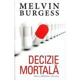 Decizie Mortala - Melvin Burgess, editura Rao
