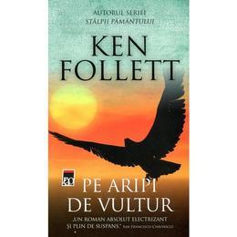 Pe aripi de vultur - Ken Follett, editura Rao
