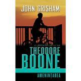 Theodore Boone - Amenintarea - John Grisham, editura Rao