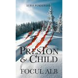 Focul alb - Douglas Preston, Lincoln Child, editura Rao