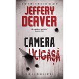 Camera ucigasa - Jeffrey Deaver, editura Rao