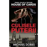 Culisele puterii - Vol. 1 al trilogiei House of cards - Michael Dobbs, editura Rao
