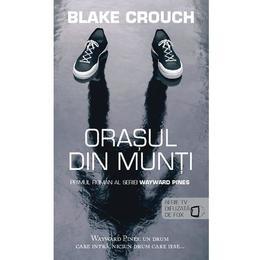 Orasul din munti - Blake Crouch, editura Rao